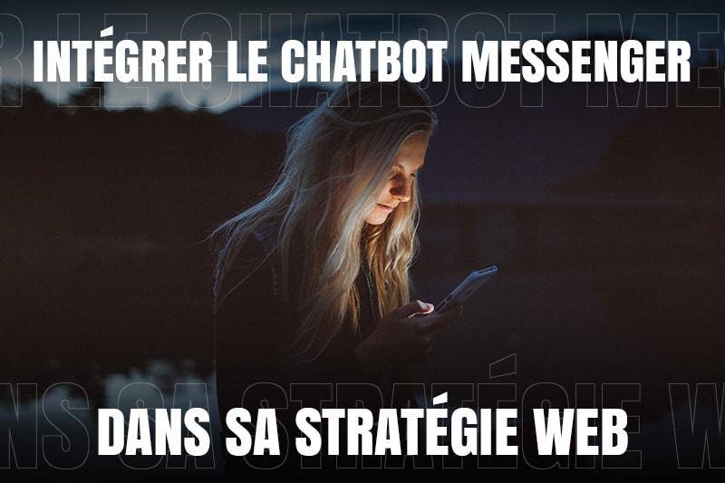 Intégrer le chatbot Messenger dans sa stratégie web