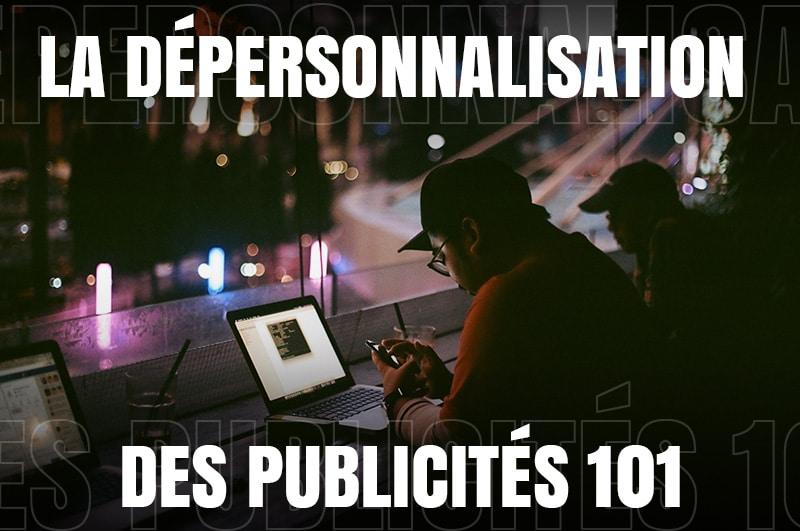 La dépersonnalisation des publicités 101