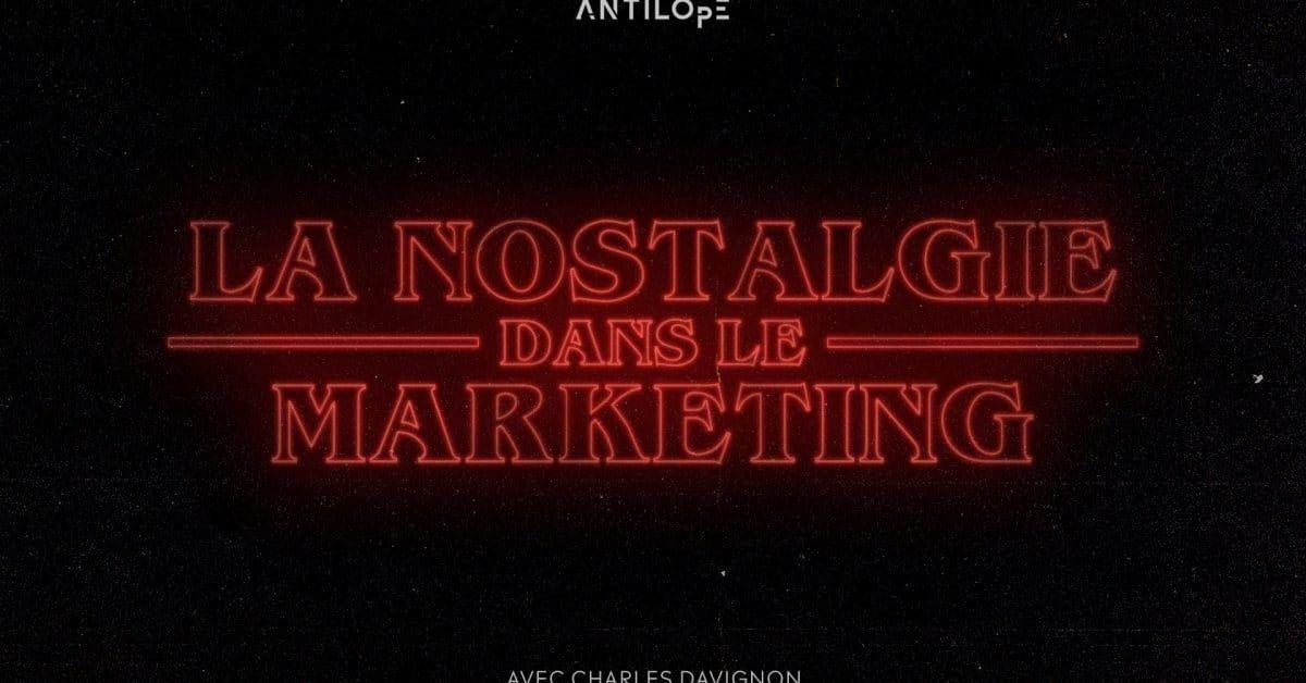La Nostalgie dans le marketing