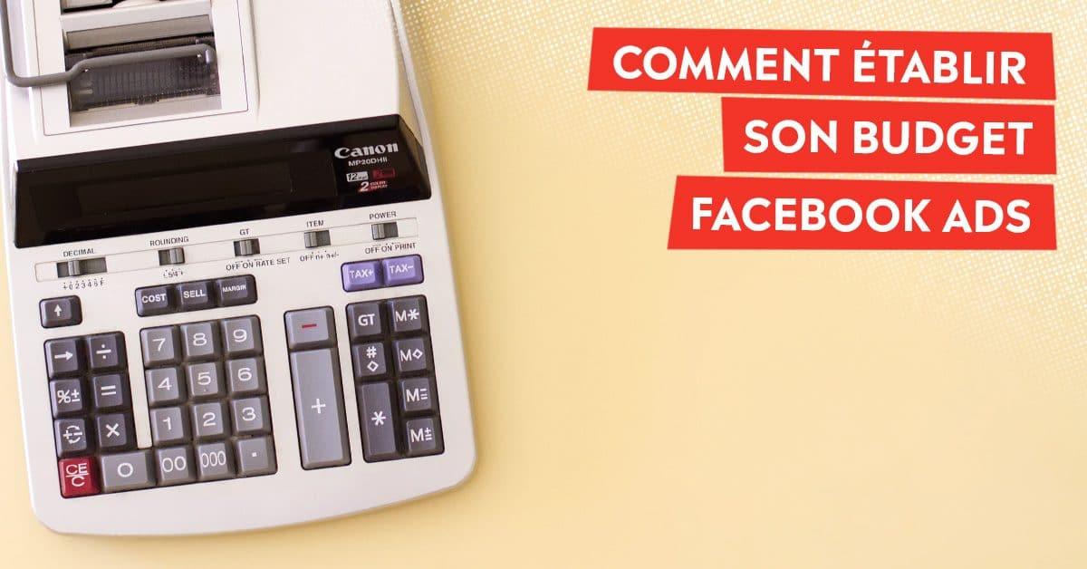 Comment établir un budget Facebook Ads