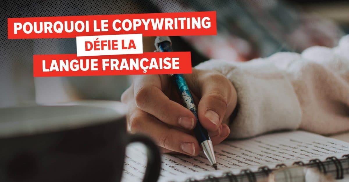 Pourquoi le copywriting défie la langue française