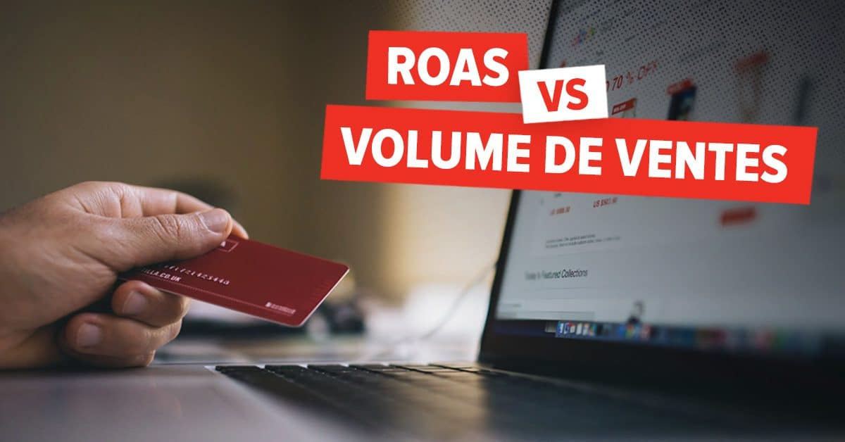 ROAS VS VOLUME DE VENTES