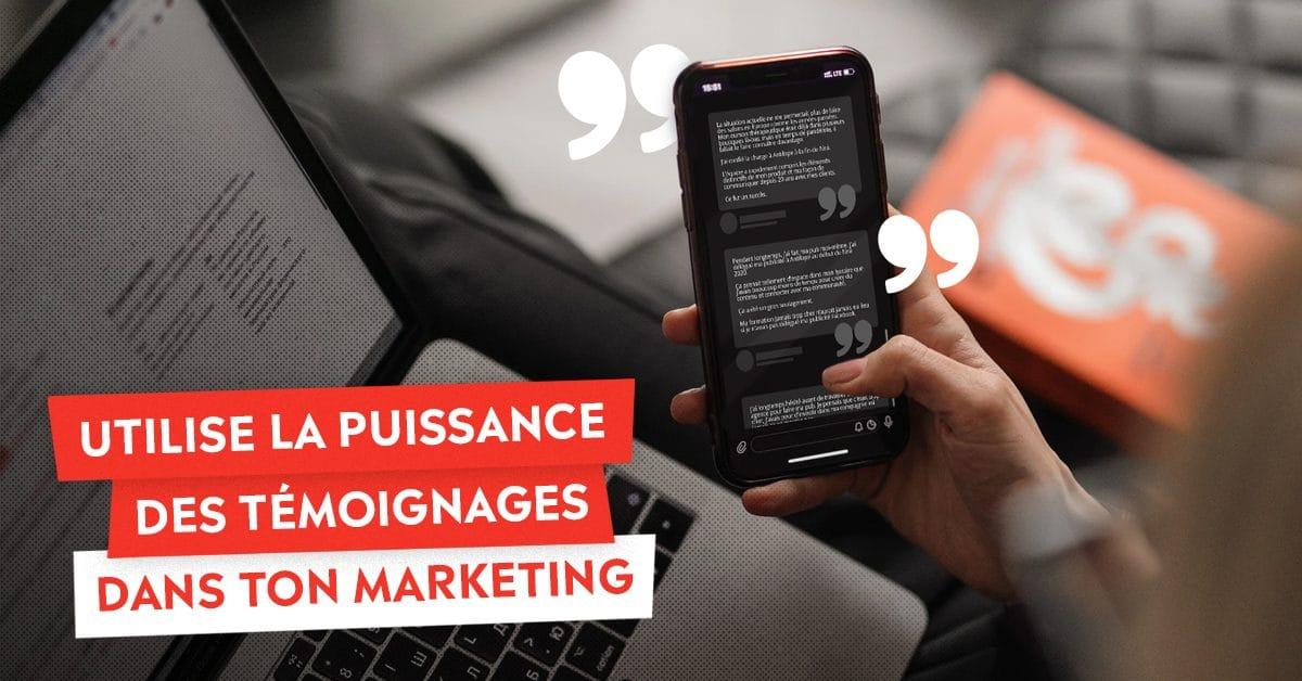 Utilise la puissance des témoignages dans ton marketing