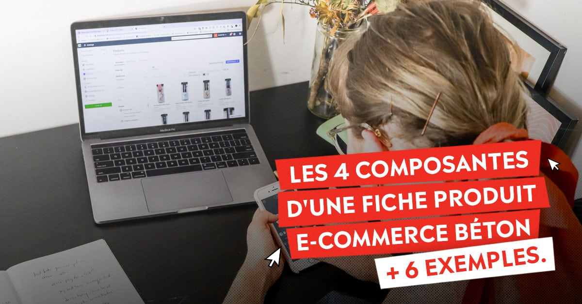 Les 4 composantes d'une fiche produit e-commerce béton + 6 exemples.